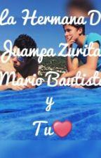 La Hermana De Juanpa-Mario bautista Y Tu❤ by RegiSartoriusDallas