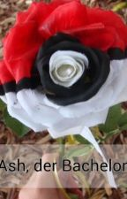 Ash, der Bachelor (Pokemon Fanfiction) by otaku-writer