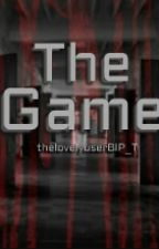 The Game [ON HOLD] by thelovelyuserBIP_T