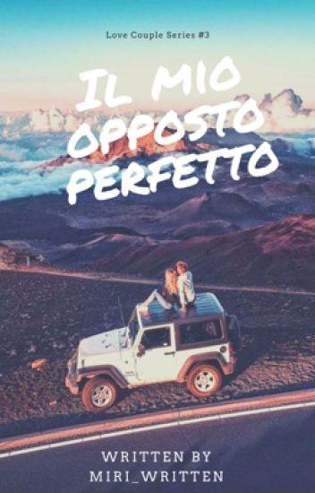 Il Mio Opposto Perfetto#LoveCoupleSeries3