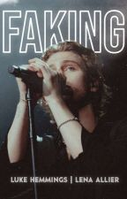 Faking | Luke Hemmings by onlyexceptions