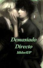 Demasiado Directo by MidoriUP