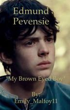 Edmund Pevensie- My Brown Eyed Boy by hplover292