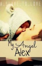 My Angel Alex [Complete, Mpreg, BoyxBoy] by a_slave_to_love
