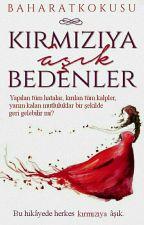 KIRMIZIYA AŞIK BEDENLER |ASKIDA| by baharatkokusu