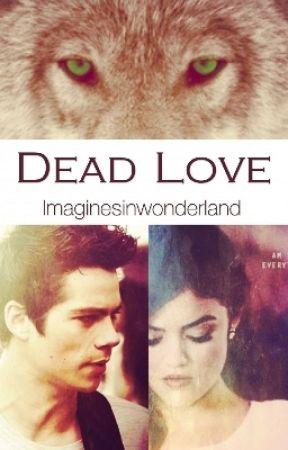Dead Love  by imaginesinwonderland