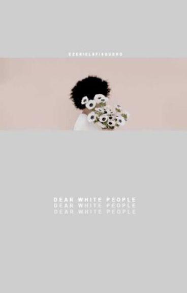 DEAR WHITE PEOPLE. (MISC)