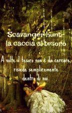 Scavenger Hunt - La Caccia Al Tesoro (#Wattys2016) by gelati-a-mezzanotte