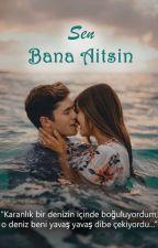 SEN BANA AİTSİN by dlnakk