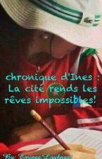 Chronique de Inès : La citée rend les rêve impossible ! ✋ by EmiNa2091