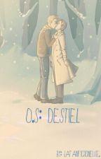 O.S: DESTIEL (fr) by LaFanFictioneuse