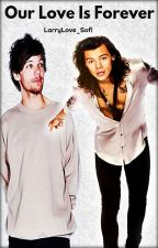 Our Love Is Forever by LarryLove_Sofi