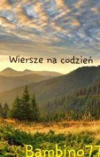 Wiersze na codzień. by Bambino77