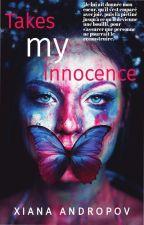 Takes my innocence by ilonaboudjaoui