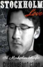 Stockholm Love (Markiplier Fanfiction) {COMPLETED} by CreativeFanfiction