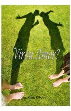 Virou Amor? by _annaribeiroo_