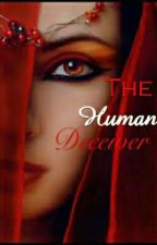 The Human Deceiver by 1999beauty