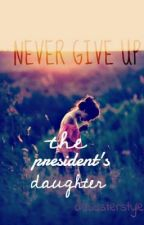 the president's daughter by debsterstylez