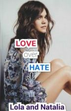 LOVE OVER HATE by Lo_and_Nat