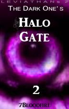 The Dark Ones' Halo Gate - [COMPLETE] by 7bloodfire