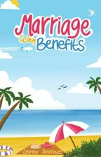 Marriage With Benefits by leonna_amorette