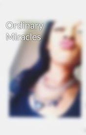 Ordinary Miracles by innerbeauty270