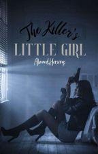 The Killer's Little Girl by AlmondHerserys