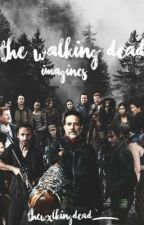 The Walking Dead Imagines (Requests Open) by thewxlkingdead_
