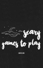 • scary games to play • by lullatina