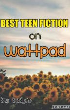 Best Teen Fiction on Wattpad by Bad_03