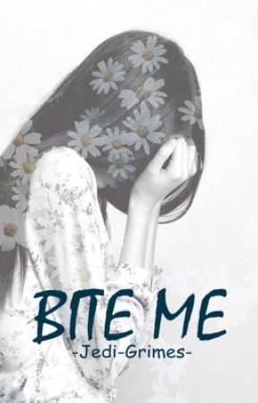BITE ME  ➼  C. G. 〖 #wattys2016 〗 by shelly-ofc