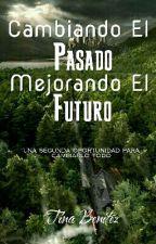 Cambiando el pasado. Mejorando el futuro. (las tres generaciones juntas) by Tina_Benitez