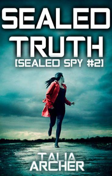 Sealed Truth [Sealed Spy #2] #Wattys2016 by TaliaArcher