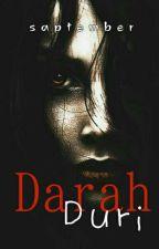 DARAH DURI by saptember
