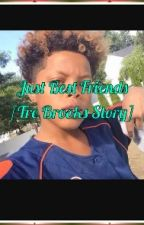 Just Bestfriends?[Tre Brooks Story] by JayJayThaBest
