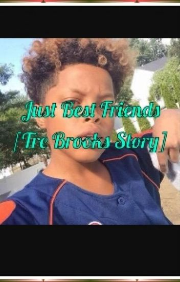 Just Bestfriends?[Tre Brooks Story]