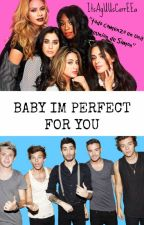 Baby im perfect for you (FH y 1D) by girlpowercabello