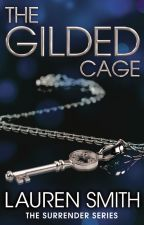 The Gilded Cage by LaurenSmithAuthor