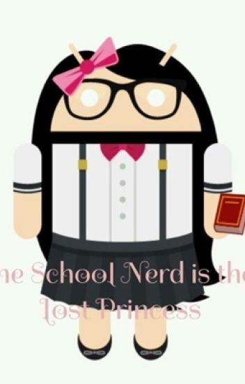 The school nerd is the lost princess