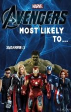 The Avengers: Most Likely To... by xMarrrvelx
