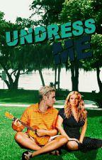 Undress Me j.b by dirttybizzle