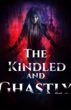 The Kindled And Ghastly by itsfangirlcat