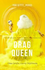 Drag Queen *l.s* *Book 1* by Kitty_Perss