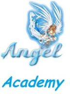 Angel Academy by Tangled_Up