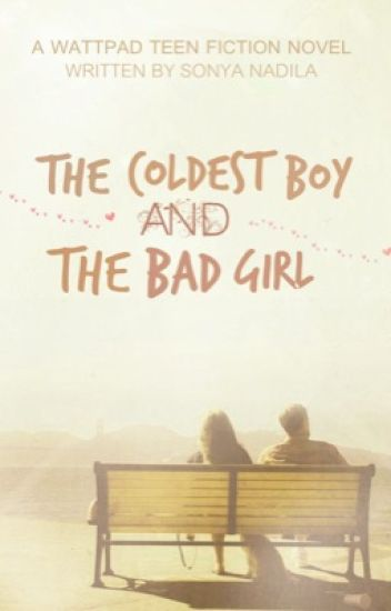 The coldest boy & the bad girl