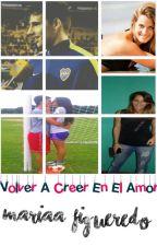 Volver a Creer en el Amor by MariaaFigueredo