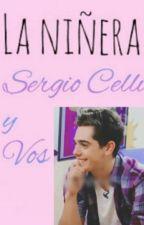 La Niñera. Sergio Celli Y Vos by karensequeiraa