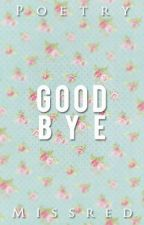 Goodbye (poetry) by _MissRed_