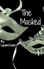 The Masked by LycansScion