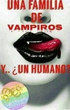 Una Familia De Vampiros Y... ¿Un Humano? #Lgbtawards2016   by xiomarv
